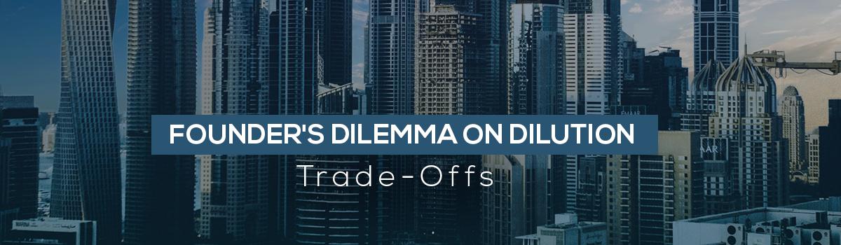 Founder's Dilemma on Dilution