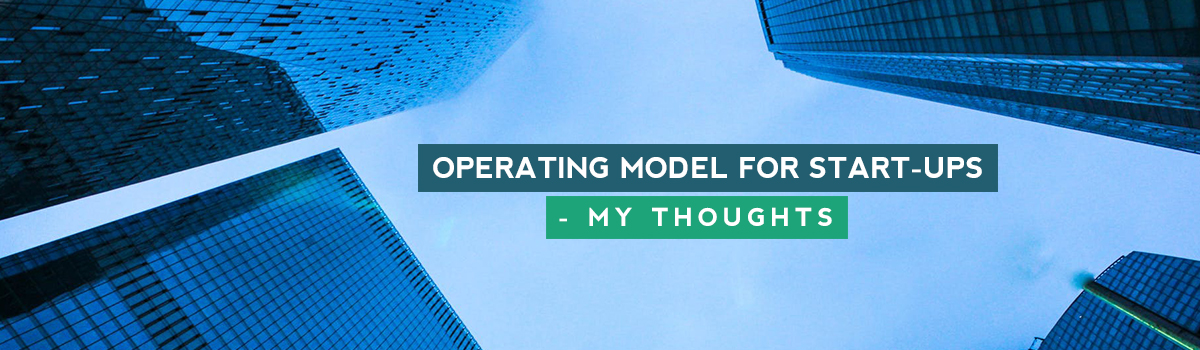 Operating Model for Start-Ups – Thoughts